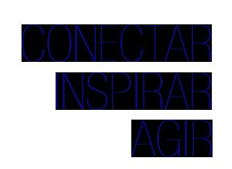 Inspirar, Conectar, Agir